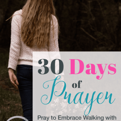 30 Days of Prayer: Pray to Embrace Walking with God Uniquely (Day 15)